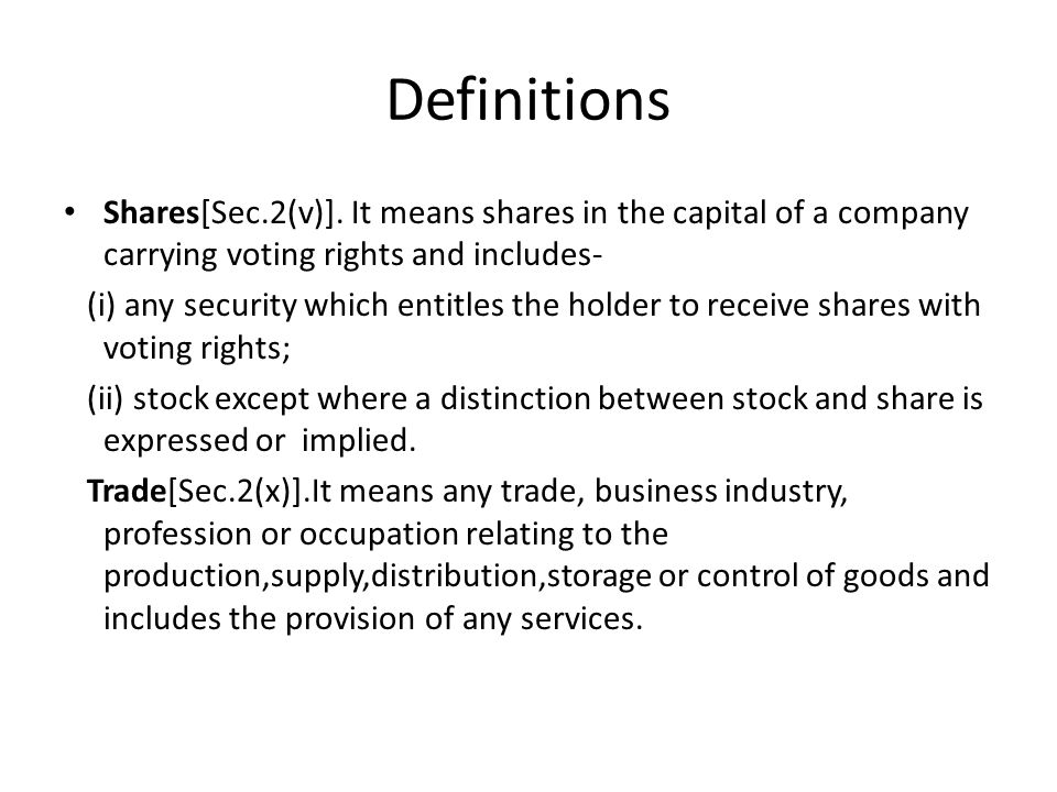 Definitions Shares[Sec.2(v)]. It means shares in the capital of a company carrying voting rights and includes-
